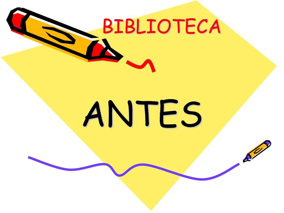 BIBLIOTECA BIBLIOTECA ANTES