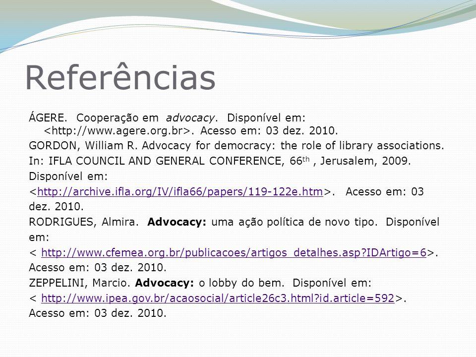 Referências ÁGERE. Cooperação em advocacy. Disponível em:.