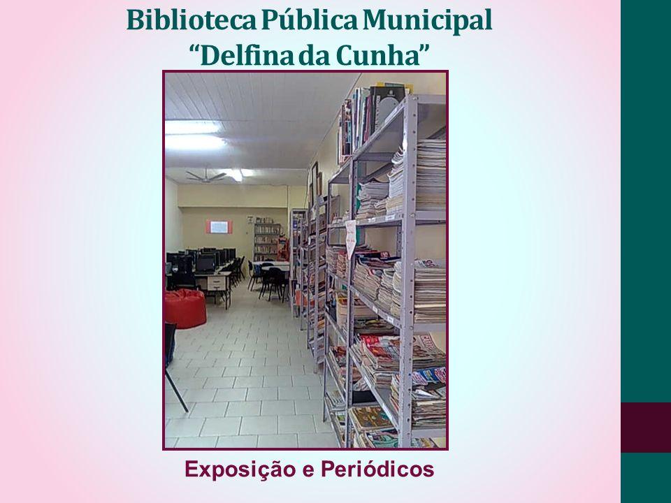 Biblioteca Pública Municipal Delfina da Cunha Exposição e Periódicos
