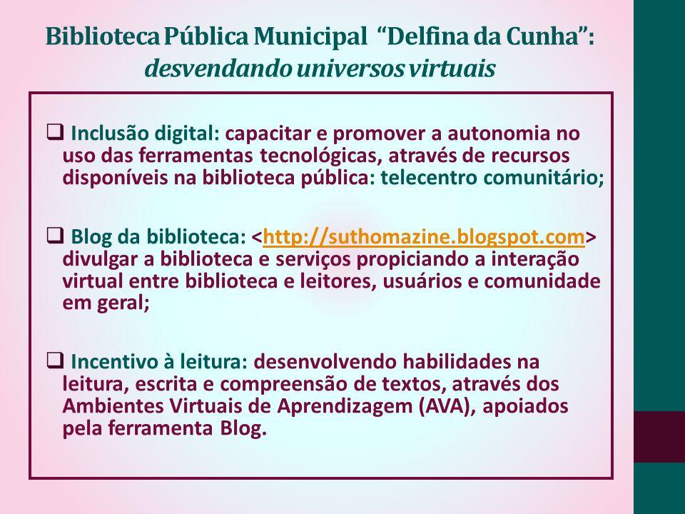 Inclusão digital: capacitar e promover a autonomia no uso das ferramentas tecnológicas, através de recursos disponíveis na biblioteca pública: telecen