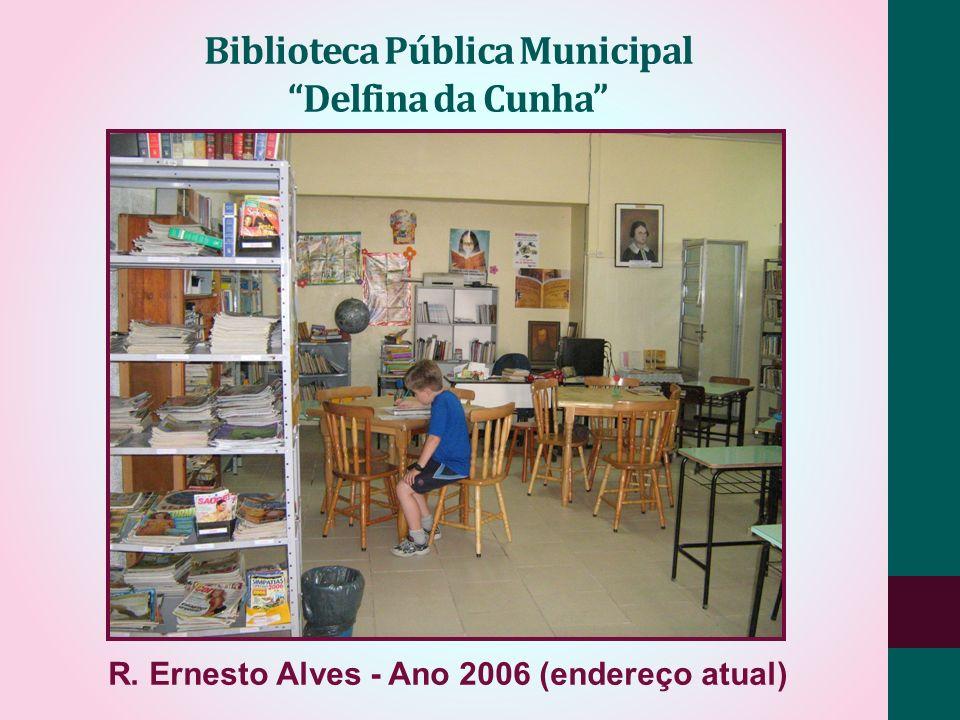 Biblioteca Pública Municipal Delfina da Cunha R. Ernesto Alves - Ano 2006 (endereço atual)
