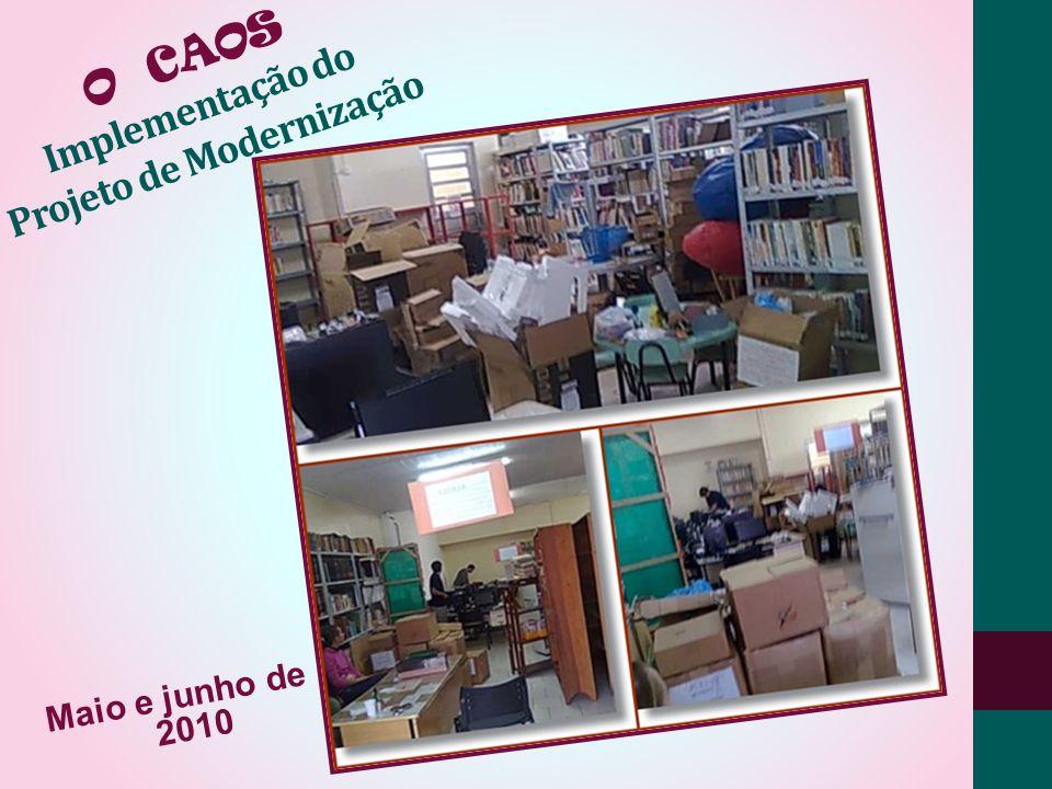O CAOS Implementação do Projeto de Modernização Maio e junho de 2010