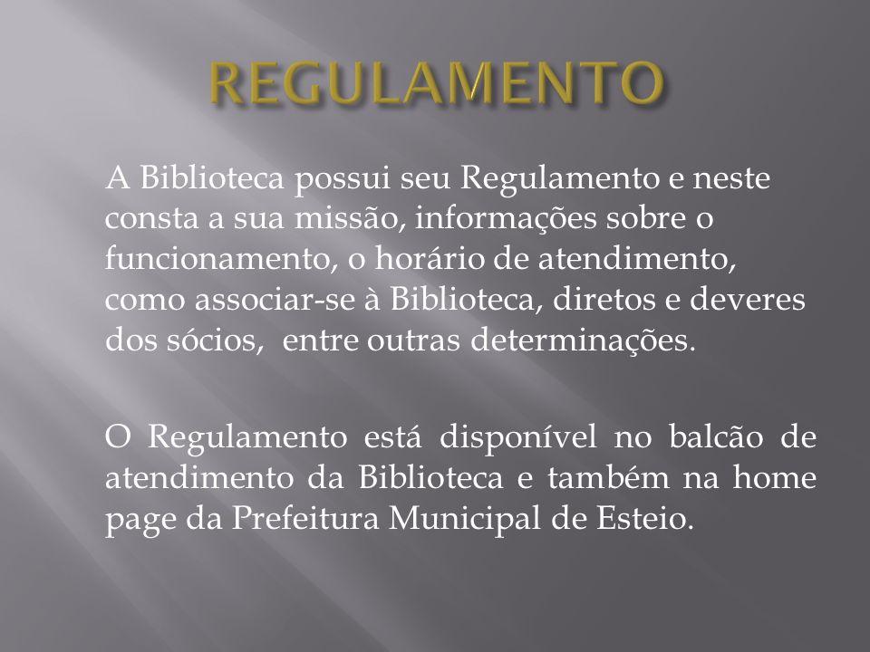 A Biblioteca possui seu Regulamento e neste consta a sua missão, informações sobre o funcionamento, o horário de atendimento, como associar-se à Bibli
