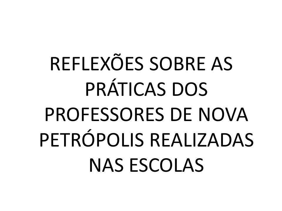 REFLEXÕES SOBRE AS PRÁTICAS DOS PROFESSORES DE NOVA PETRÓPOLIS REALIZADAS NAS ESCOLAS