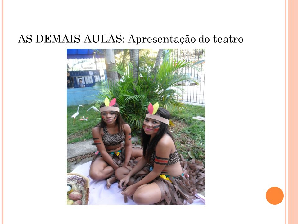 AS DEMAIS AULAS: Apresentação do teatro