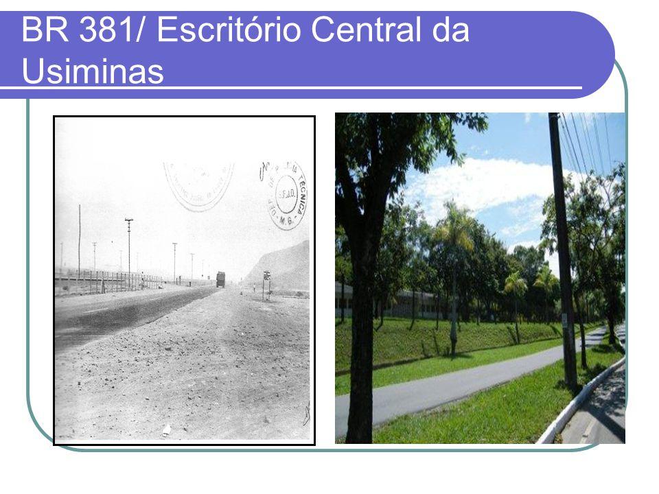 BR 381/ Escritório Central da Usiminas
