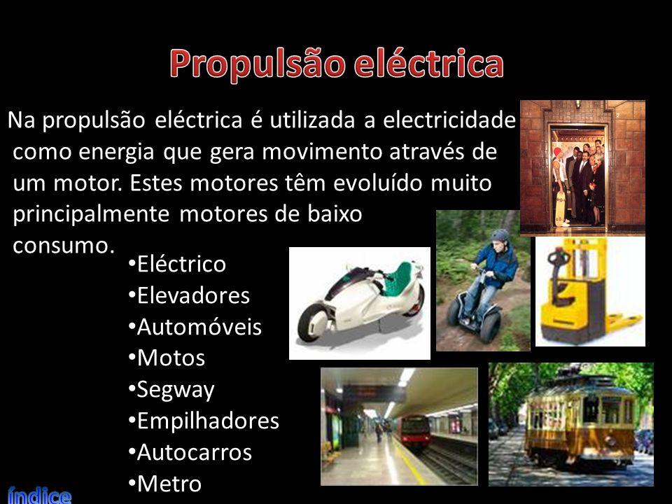 Na propulsão eléctrica é utilizada a electricidade como energia que gera movimento através de um motor. Estes motores têm evoluído muito principalment