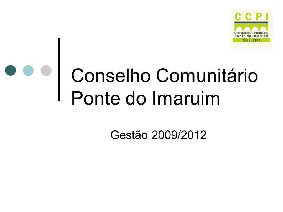 Conselho Comunitário Ponte do Imaruim Gestão 2009/2012