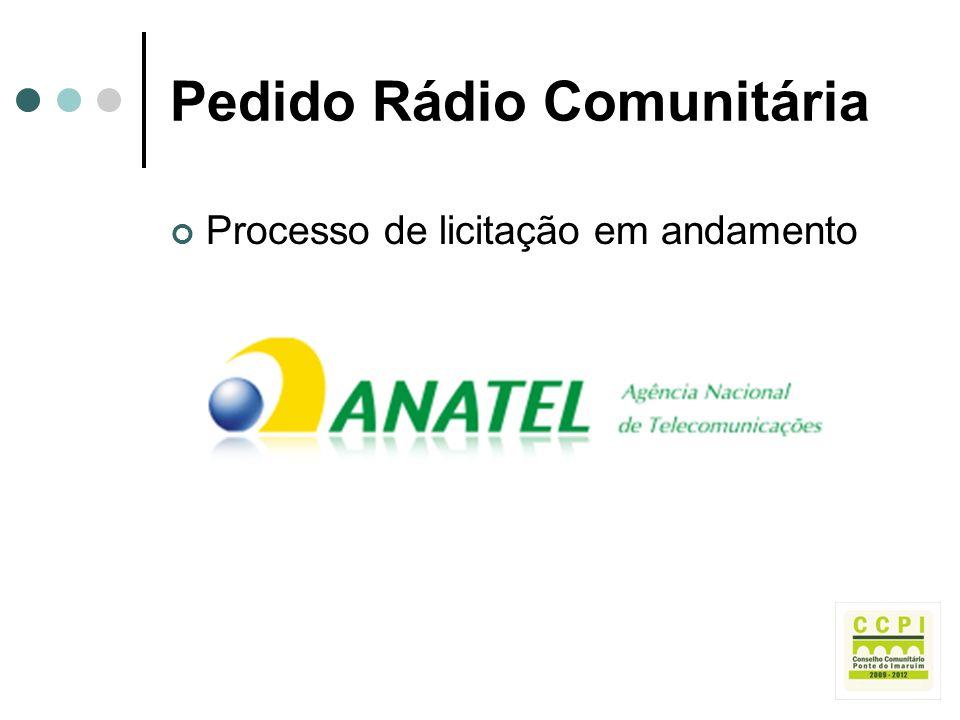 Pedido Rádio Comunitária Processo de licitação em andamento