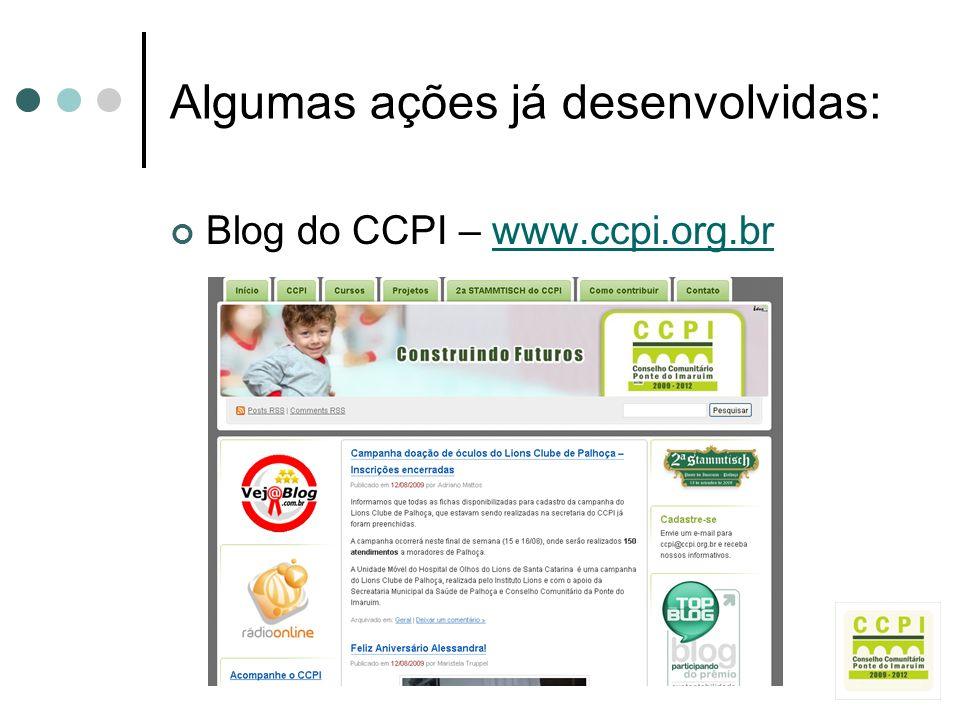 Algumas ações já desenvolvidas: Blog do CCPI – www.ccpi.org.brwww.ccpi.org.br