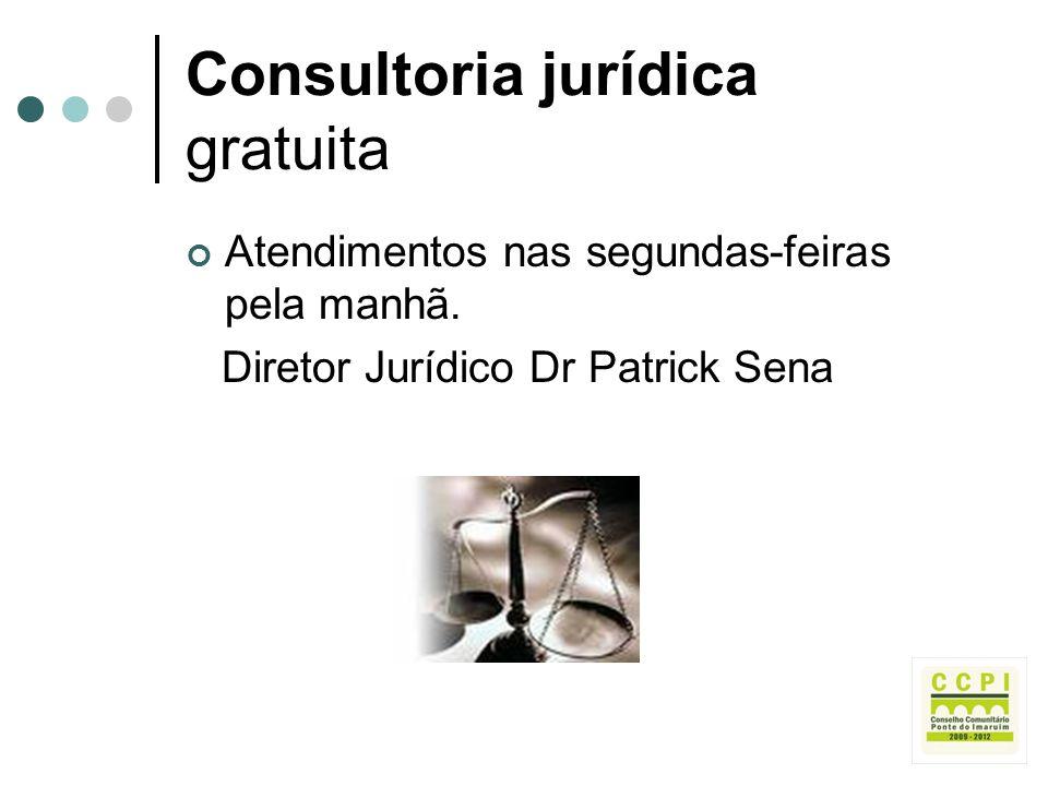 Consultoria jurídica gratuita Atendimentos nas segundas-feiras pela manhã. Diretor Jurídico Dr Patrick Sena