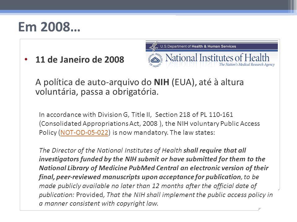 Em 2008… Janeiro 2008 Seg.Ter.Qua.Qui.Sex.Sáb.Dom. 123456 78910111213 14151617181920 21222324252627 28293031 11 de Janeiro de 2008 A política de auto-