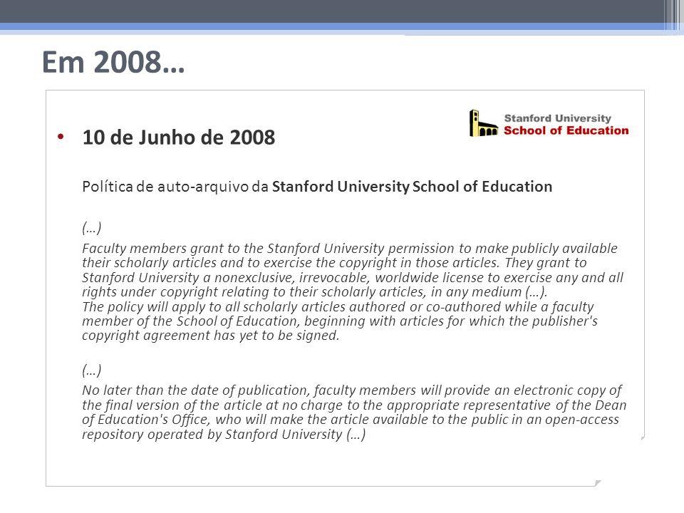 Em 2008… Junho 2008 Seg.Ter.Qua.Qui.Sex.Sáb.Dom. 1 2345678 9101112131415 16171819202122 23242526272829 30 10 de Junho de 2008 Política de auto-arquivo