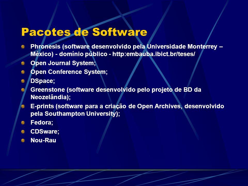 Pacotes de Software Phronesis (software desenvolvido pela Universidade Monterrey – México) - domínio público - http:embauba.ibict.br/teses/ Open Journ