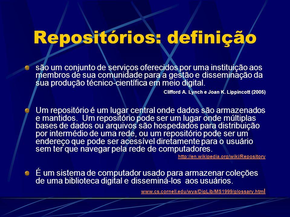 Repositórios: definição são um conjunto de serviços oferecidos por uma instituição aos membros de sua comunidade para a gestão e disseminação da sua p