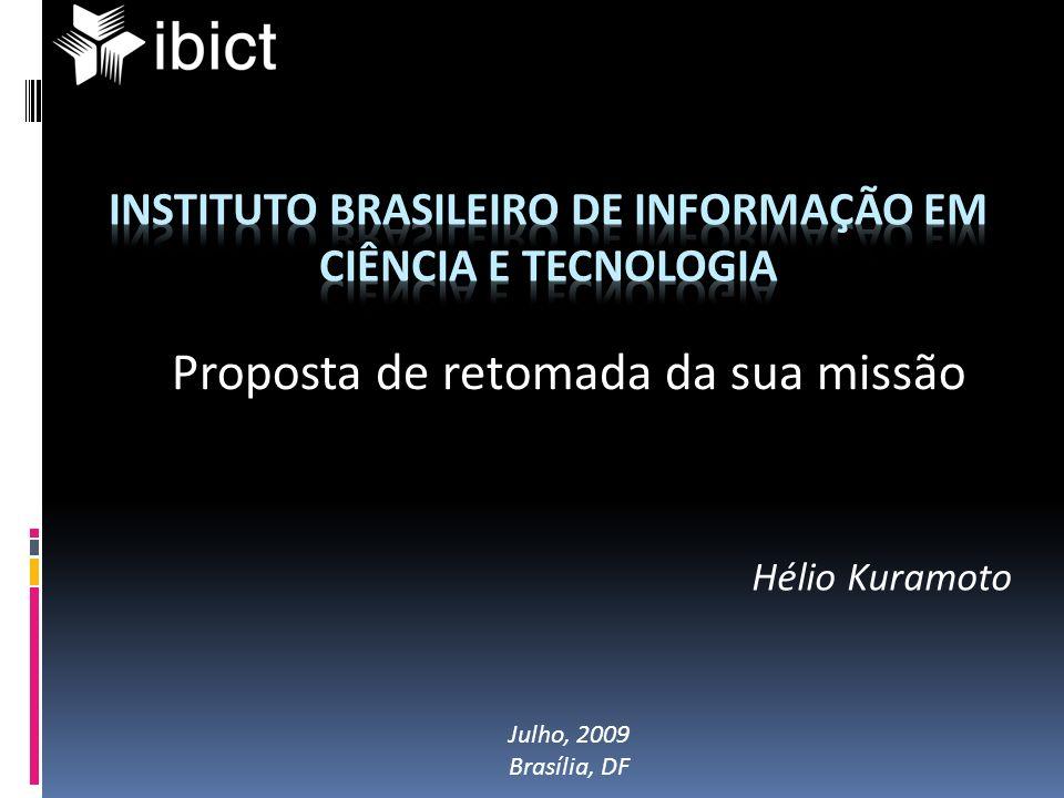 Proposta de retomada da sua missão Hélio Kuramoto Julho, 2009 Brasília, DF