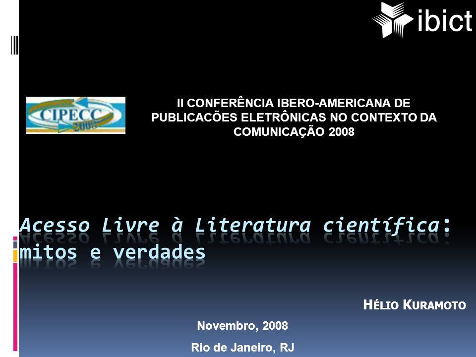 Novembro, 2008 Rio de Janeiro, RJ II CONFERÊNCIA IBERO-AMERICANA DE PUBLICACÕES ELETRÔNICAS NO CONTEXTO DA COMUNICAÇÃO 2008 H ÉLIO K URAMOTO