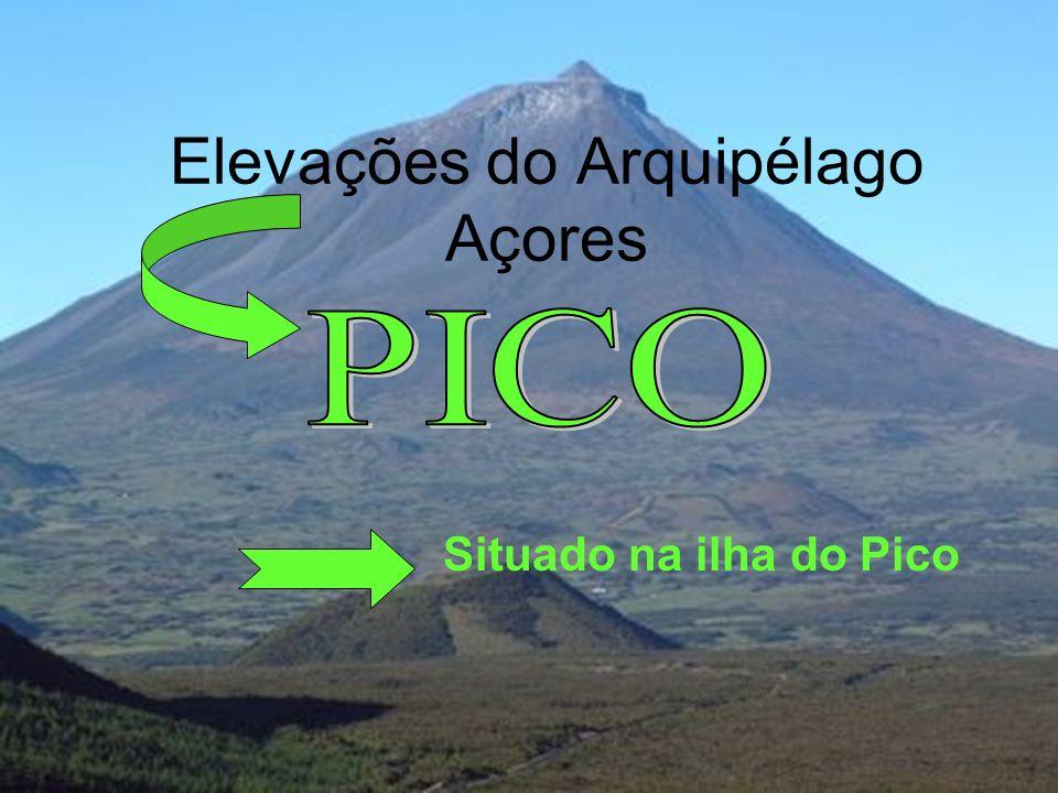 Elevações do Arquipélago Açores Situado na ilha do Pico