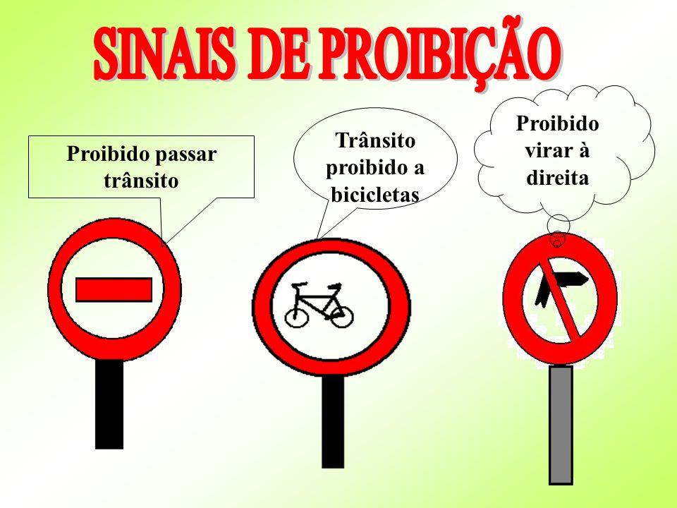 Proibido passar trânsito Trânsito proibido a bicicletas Proibido virar à direita