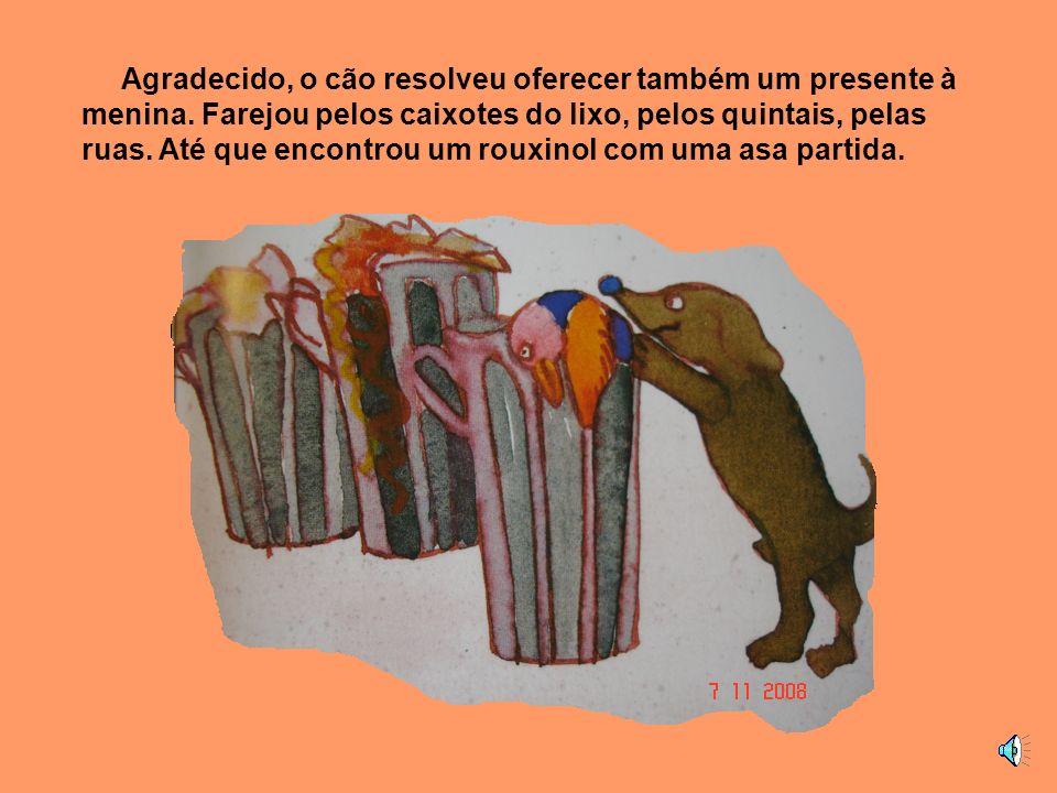 Quando o cão voltou da caça, viu a árvore de Natal, ficou admirado. Cheirou-a, cheirou e concluiu: - Andou por aqui a mão da menina. Só ela me compree