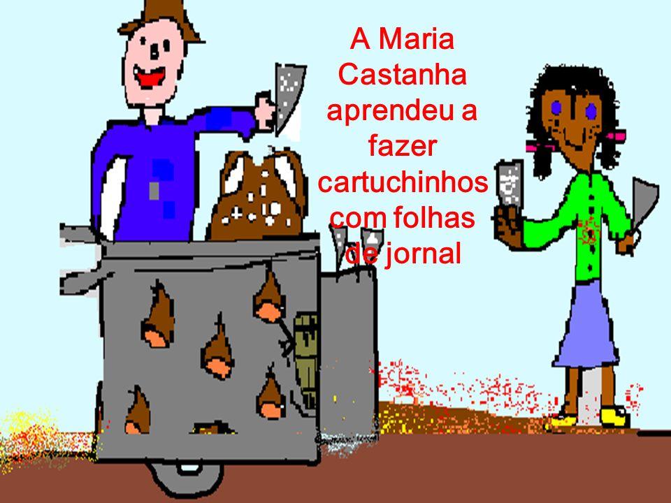 A Maria Castanha aprendeu a fazer cartuchinhos com folhas de jornal