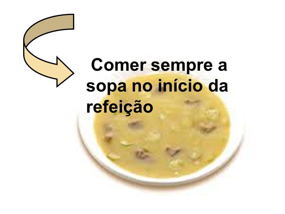 Comer sempre a sopa no início da refeição