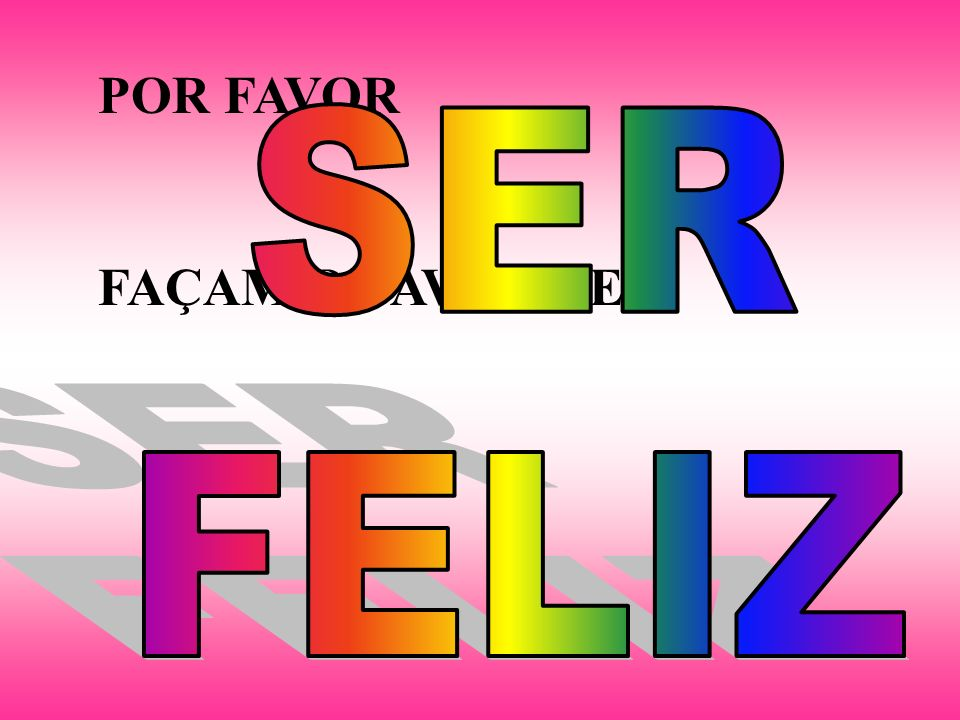 POR FAVOR FAÇAM O FAVOR DE: