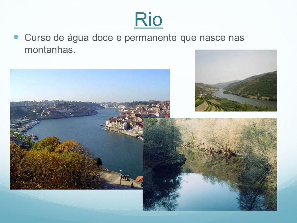 Nascente – lugar onde nasce um rio.Margens - Terrenos situados dos dois lados do rio.