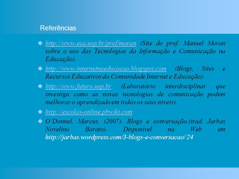 Referências http://www.eca.usp.br/prof/moran (Site do prof.