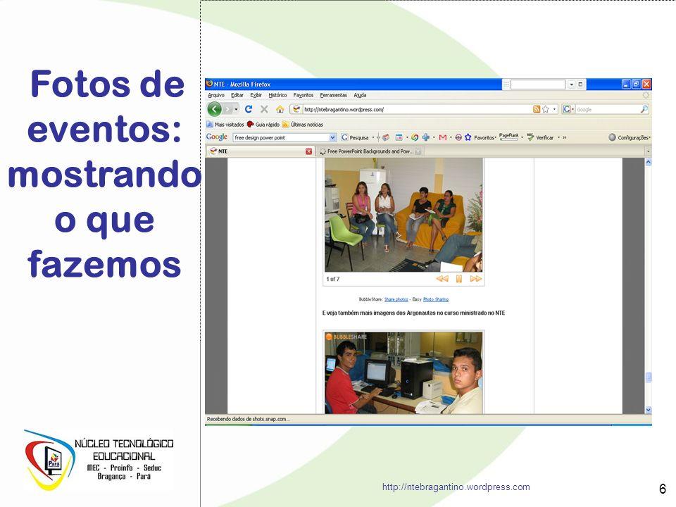 6 Fotos de eventos: mostrando o que fazemos http://ntebragantino.wordpress.com
