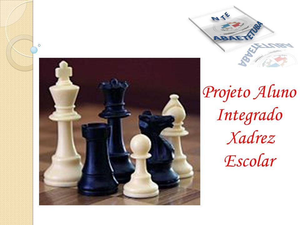 GOVERNO DO ESTADO DO PARÁ SECRETARIA DE ESTADO DE EDUCAÇÃO 3ª UNIDADE REGIONAL DE EDUCAÇÃO NÚCLEO DE TECNOLOGIA EDUCACIONAL Projeto Aluno Integrado Xadrez Escolar Abaetetuba-Pará