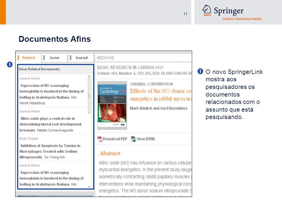 11 Documentos Afins O novo SpringerLink mostra aos pesquisadores os documentos relacionados com o assunto que está pesquisando.