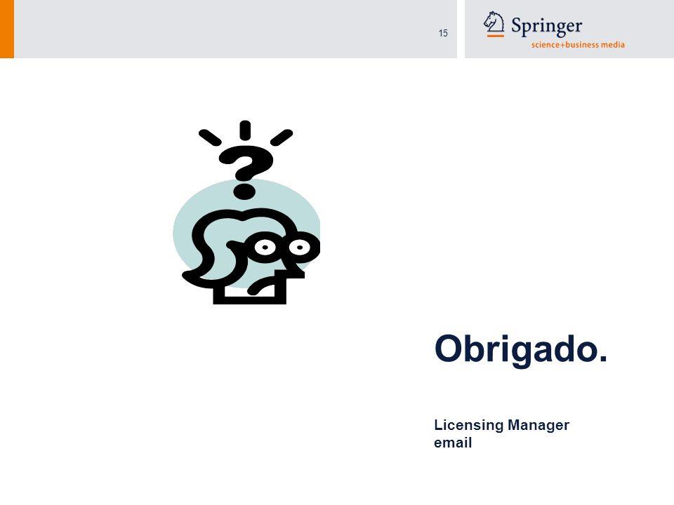 15 Licensing Manager email Obrigado.