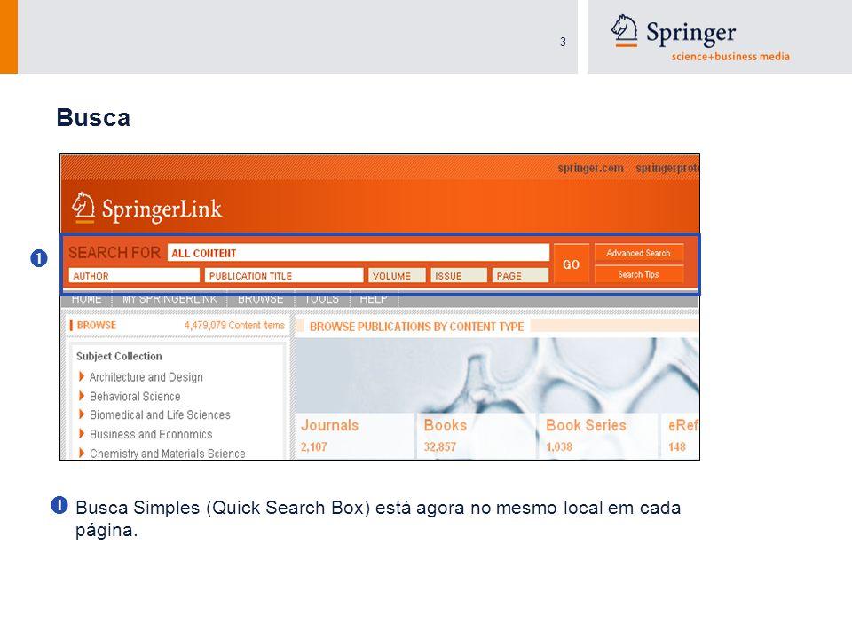 3 Busca Simples (Quick Search Box) está agora no mesmo local em cada página. Busca