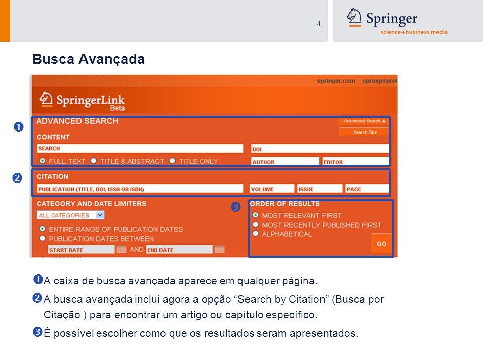 4 Busca Avançada A caixa de busca avançada aparece em qualquer página. A busca avançada inclui agora a opção Search by Citation (Busca por Citação ) p