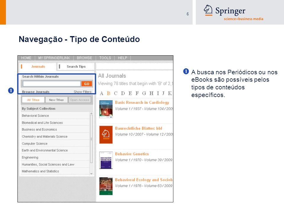 6 Navegação - Tipo de Conteúdo A busca nos Periódicos ou nos eBooks são possíveis pelos tipos de conteúdos específicos.