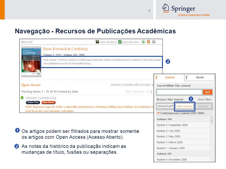 7 Navegação - Recursos de Publicações Acadêmicas Os artigos podem ser filtrados para mostrar somente os artigos com Open Access (Acesso Aberto). As no