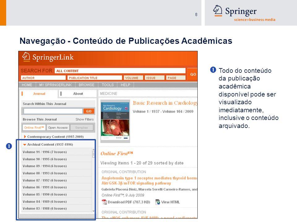 8 Todo do conteúdo da publicação acadêmica disponível pode ser visualizado imediatamente, inclusive o conteúdo arquivado. Navegação - Conteúdo de Publ