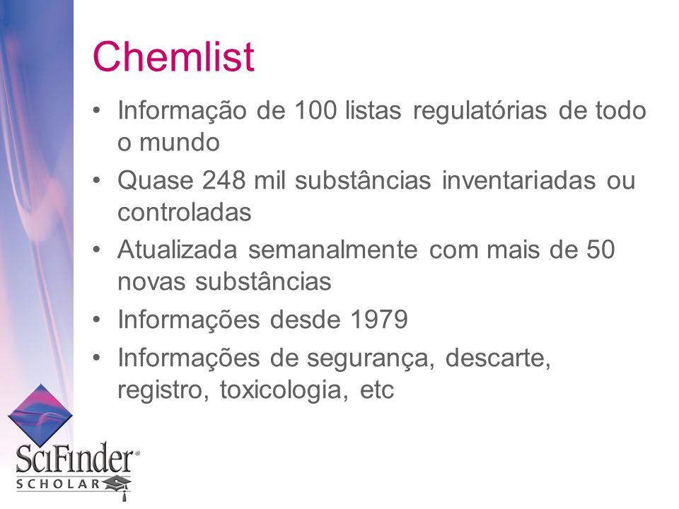 Informação de 100 listas regulatórias de todo o mundo Quase 248 mil substâncias inventariadas ou controladas Atualizada semanalmente com mais de 50 novas substâncias Informações desde 1979 Informações de segurança, descarte, registro, toxicologia, etc Chemlist