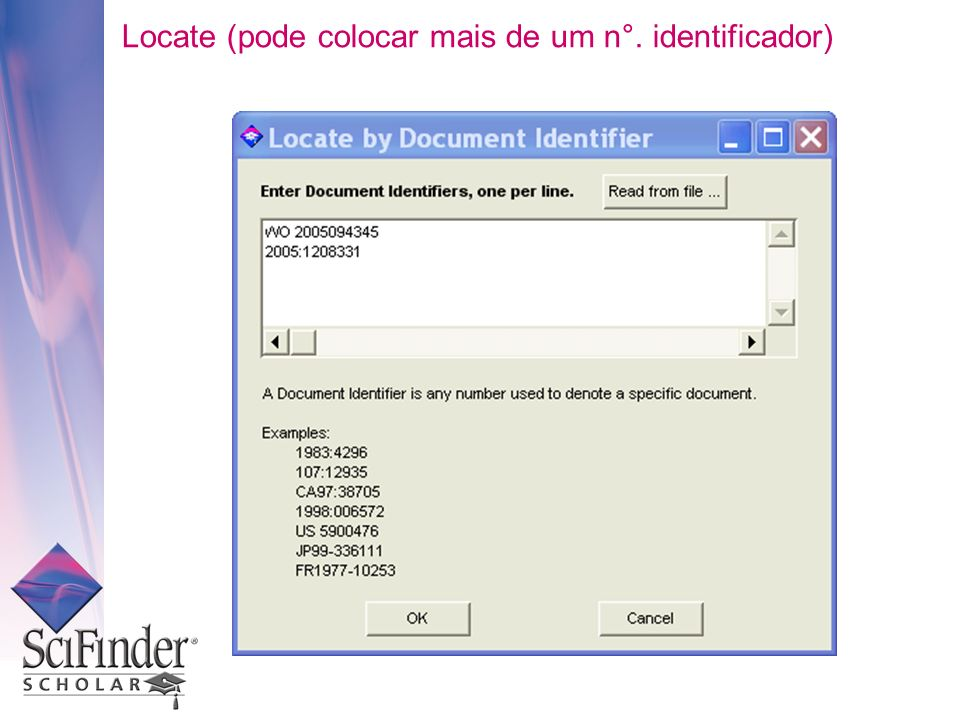 Locate (pode colocar mais de um n°. identificador)