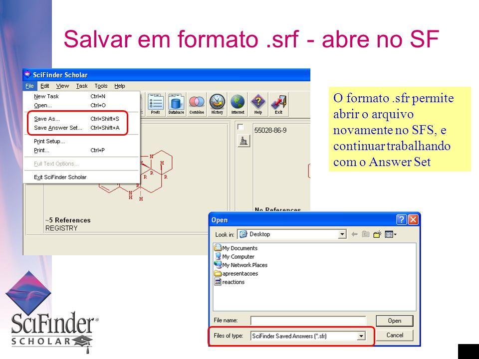 Salvar em formato.srf - abre no SF O formato.sfr permite abrir o arquivo novamente no SFS, e continuar trabalhando com o Answer Set