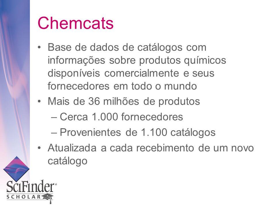 Base de dados de catálogos com informações sobre produtos químicos disponíveis comercialmente e seus fornecedores em todo o mundo Mais de 36 milhões de produtos –Cerca 1.000 fornecedores –Provenientes de 1.100 catálogos Atualizada a cada recebimento de um novo catálogo Chemcats