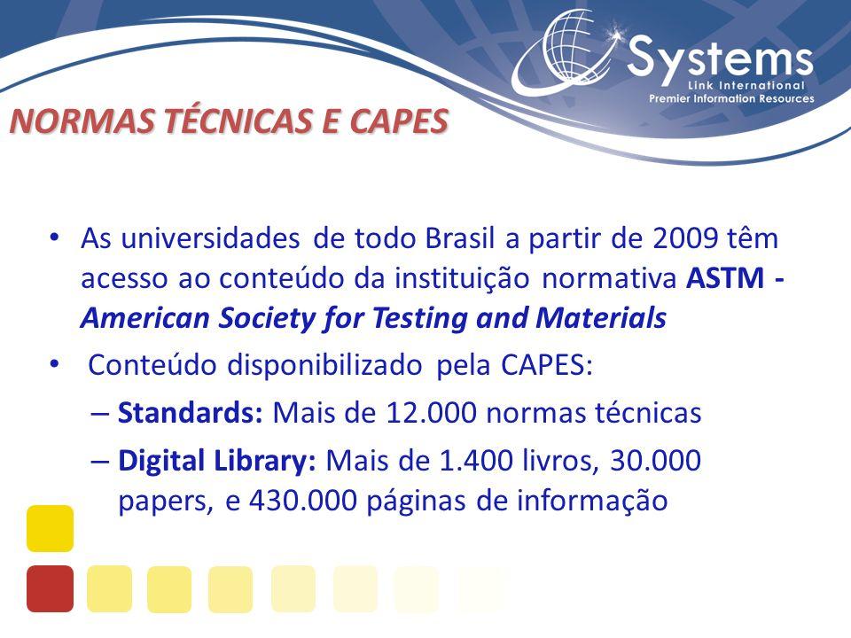 NORMAS TÉCNICAS E CAPES As universidades de todo Brasil a partir de 2009 têm acesso ao conteúdo da instituição normativa ASTM - American Society for T