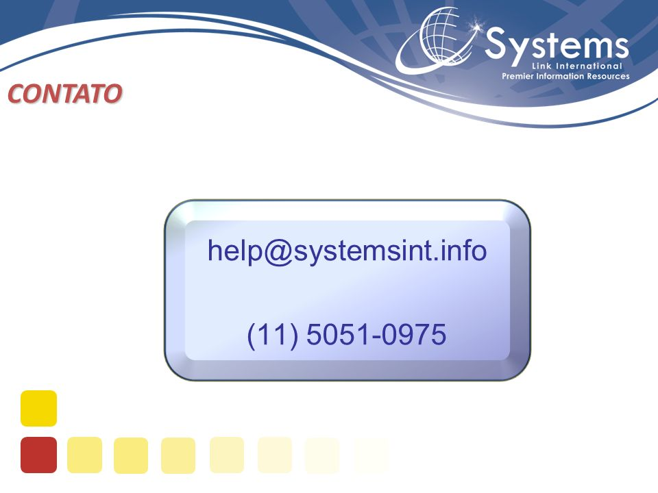 CONTATO help@systemsint.info (11) 5051-0975