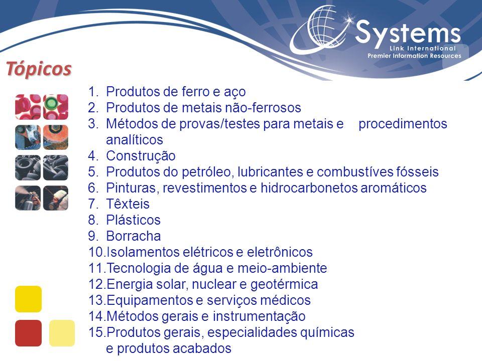 1.Produtos de ferro e aço 2.Produtos de metais não-ferrosos 3.Métodos de provas/testes para metais e procedimentos analíticos 4.Construção 5.Produtos do petróleo, lubricantes e combustíves fósseis 6.Pinturas, revestimentos e hidrocarbonetos aromáticos 7.Têxteis 8.Plásticos 9.Borracha 10.Isolamentos elétricos e eletrônicos 11.Tecnologia de água e meio-ambiente 12.Energia solar, nuclear e geotérmica 13.Equipamentos e serviços médicos 14.Métodos gerais e instrumentação 15.Produtos gerais, especialidades químicas e produtos acabados Tópicos