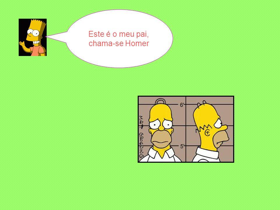 Este é o meu pai, chama-se Homer
