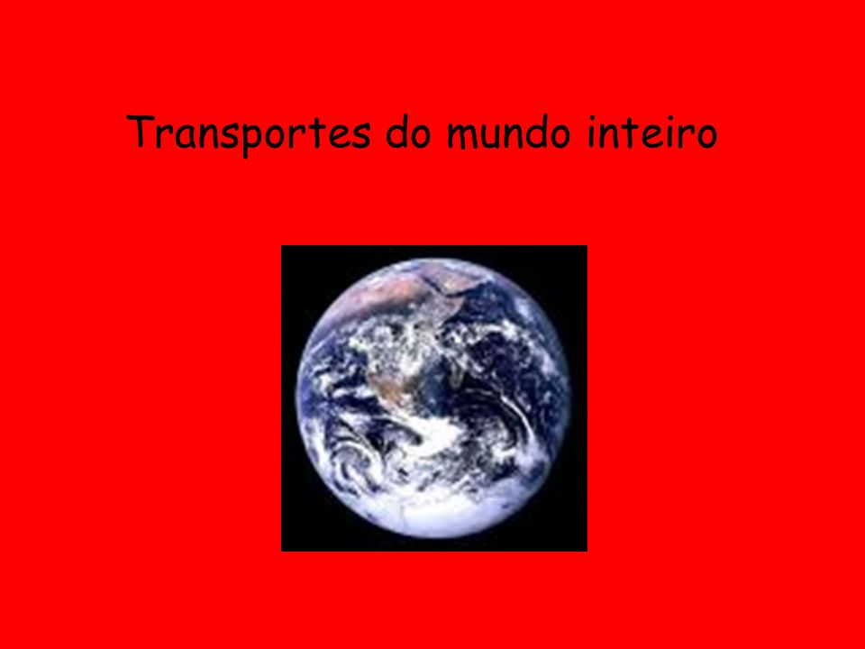 Transportes do mundo inteiro