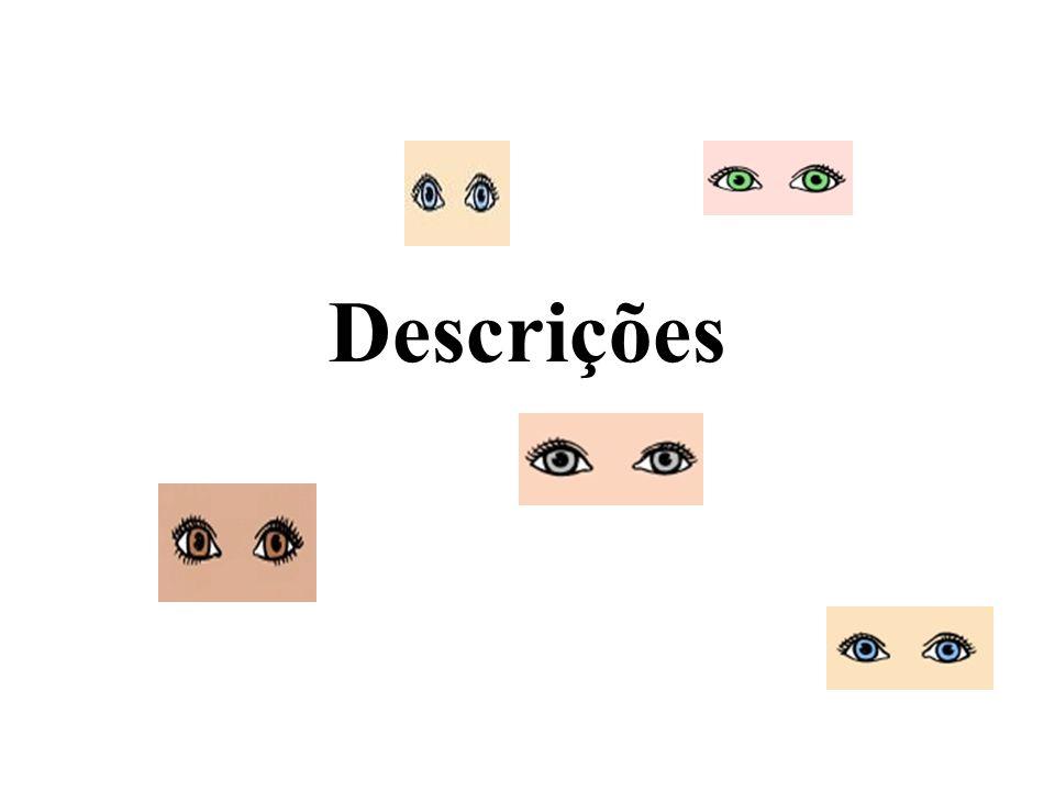 De que cor são os teus olhos? Tenho os olhos azuis