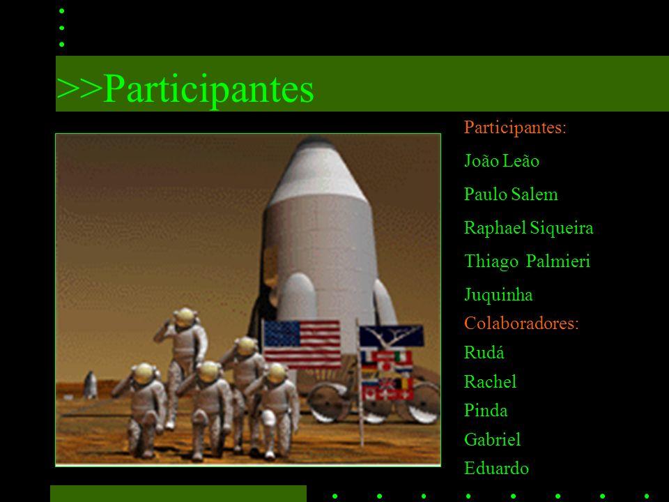 Participantes: João Leão Paulo Salem Raphael Siqueira Thiago Palmieri Juquinha Colaboradores: Rudá Rachel Pinda Gabriel Eduardo >>Participantes