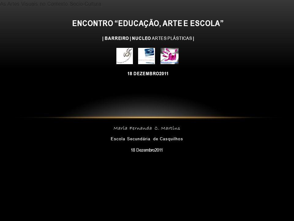 As Artes Visuais no Contexto Socio-Cultura Maria Fernanda C.